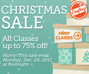 Craftsy Holiday Sale: All online classes up to 75% off. Sale ends Mon. Dec. 24th, at midnight!