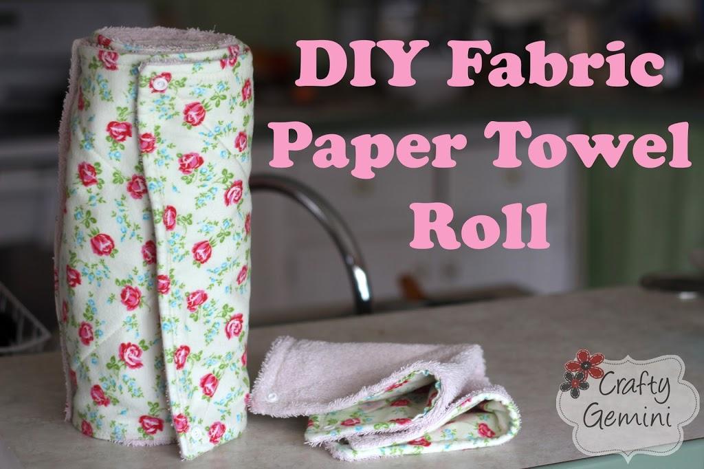 Fabric Paper Towel Roll- DIY Tutorial - Crafty Gemini