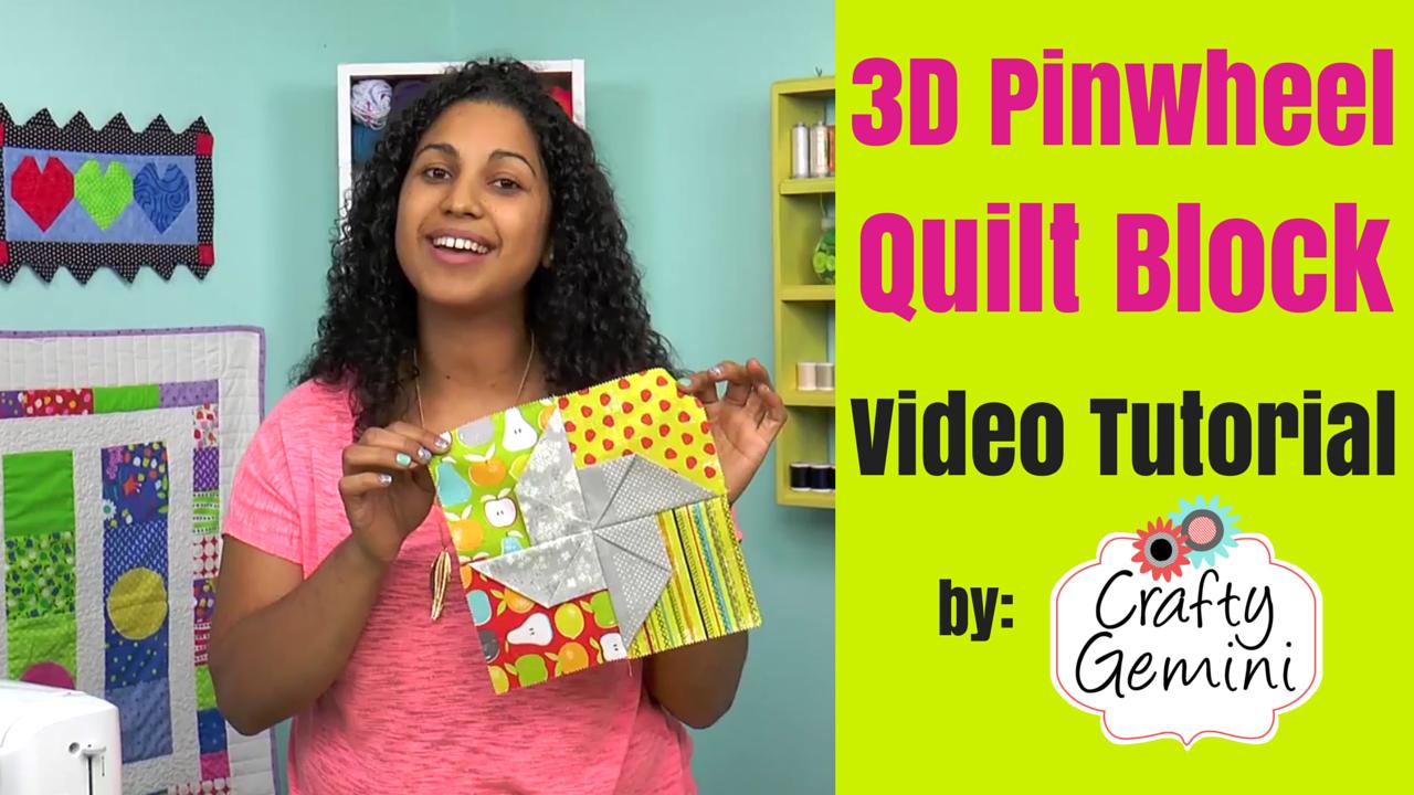 3d pinwheel quilt block video tutorial crafty gemini