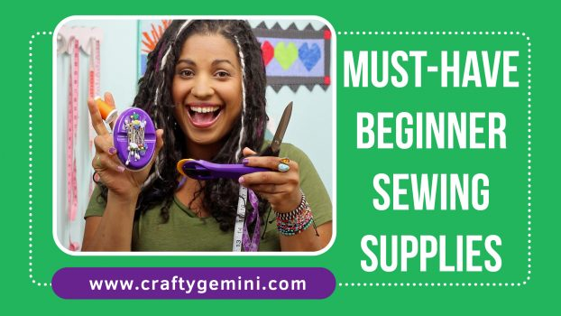 must have beginnering sewing supplies by the crafty gemini video