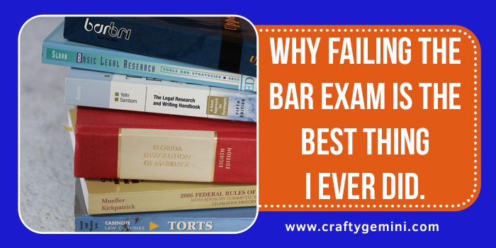 why failing the bar exam is the best thing I ever did by crafty gemini