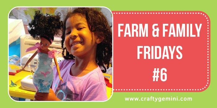 crafty gemini farm & family friday #6 post of 2016