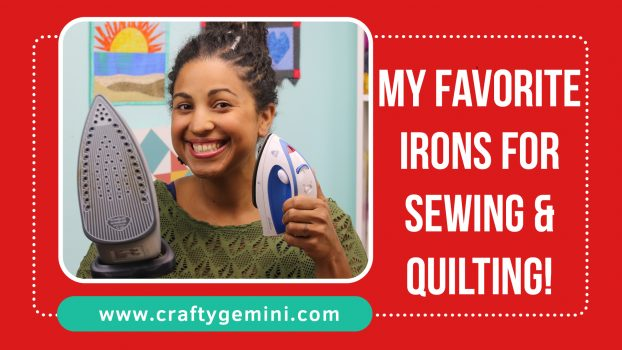 A video review of @CraftyGemini's favorite irons to use for sewing & quilting projects.