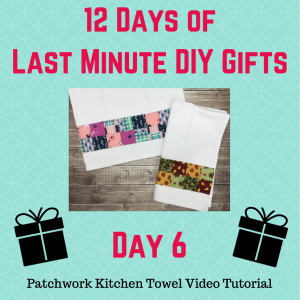 day 6 patchwork kitchen towel tutorial by crafty gemini
