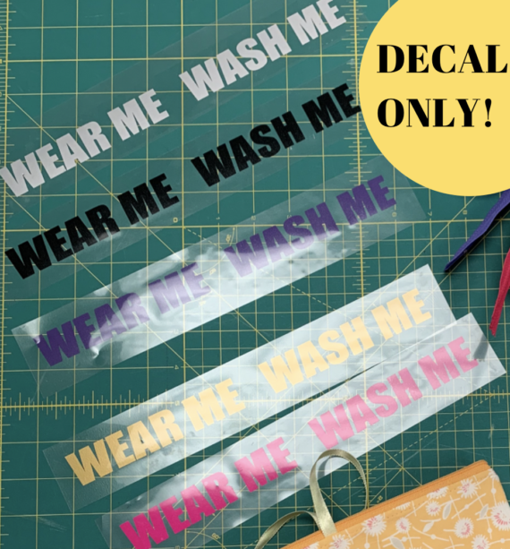wash me wear me decal only